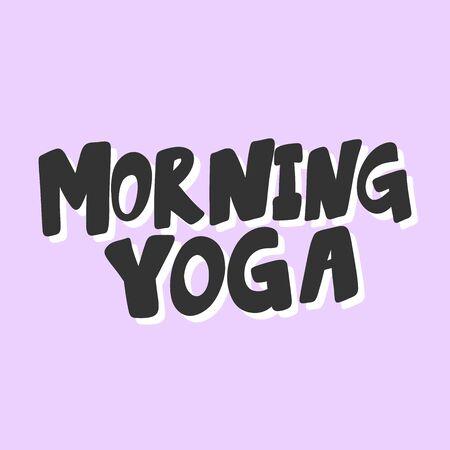 Morning yoga. Sticker for social media content. Vector hand drawn illustration design. Ilustrace