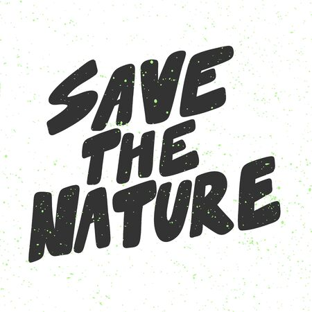 Save the nature. Green eco bio sticker for social media content. Vector hand drawn illustration design.