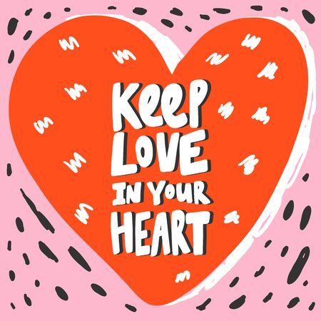 Keep love in your heart. Valentines day Sticker for social media content. Vector hand drawn illustration design.