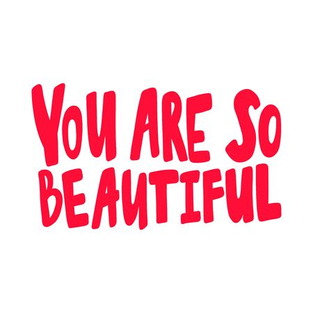 You are so beautiful. Valentines day Sticker for social media content. Vector hand drawn illustration design.