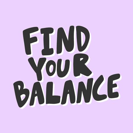 Find your balance. Sticker for social media content. Vector hand drawn illustration design.