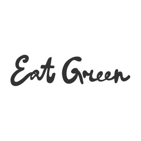 Eat green. Green eco bio sticker for social media content. Vector hand drawn illustration design.