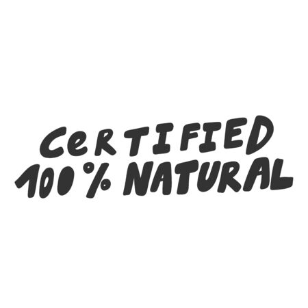 Certified 100 natural. Green eco bio sticker for social media content. Vector hand drawn illustration design.