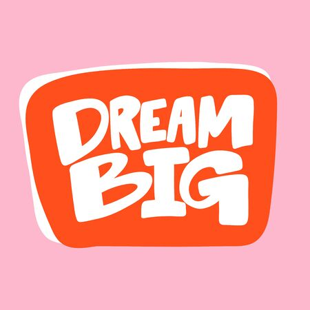 Dream big. Valentines day Sticker for social media content. Vector hand drawn illustration design.