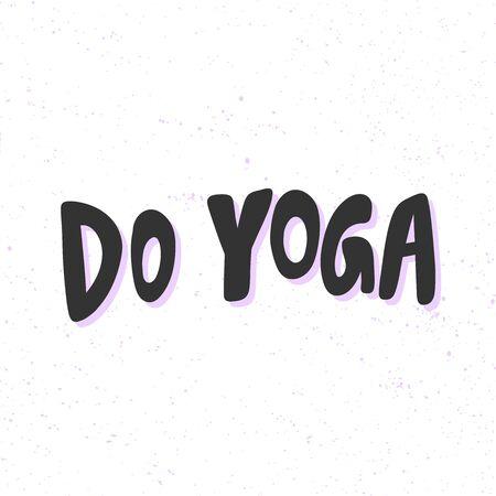Do yoga. Sticker for social media content. Vector hand drawn illustration design.