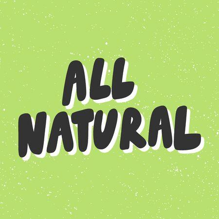 All natural. Green eco bio sticker for social media content. Vector hand drawn illustration design.