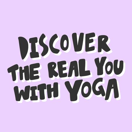 Discover the real you with yoga. Sticker for social media content. Vector hand drawn illustration design. Illustration