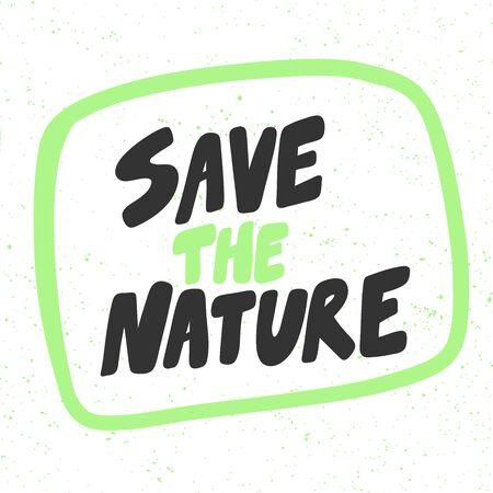 Save the nature. Green eco bio sticker for social media content. Vector hand drawn illustration design.