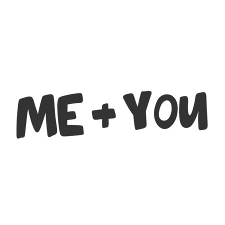 Me and you. Valentines day Sticker for social media content. Vector hand drawn illustration design.