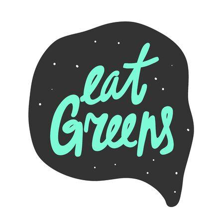 Eat greens. Green eco bio sticker for social media content. Vector hand drawn illustration design. Illustration