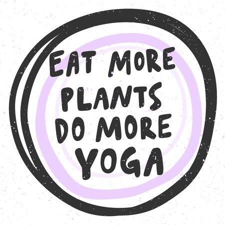 Come más plantas, haz más yoga. Pegatina para contenido de redes sociales. Diseño de ilustración de dibujado a mano de vector.
