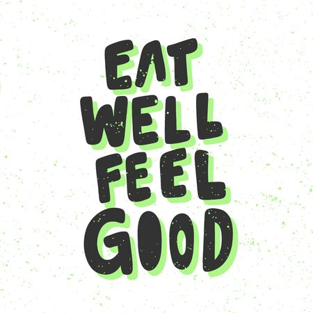Eat well feel good. Green eco bio sticker for social media content. Vector hand drawn illustration design.