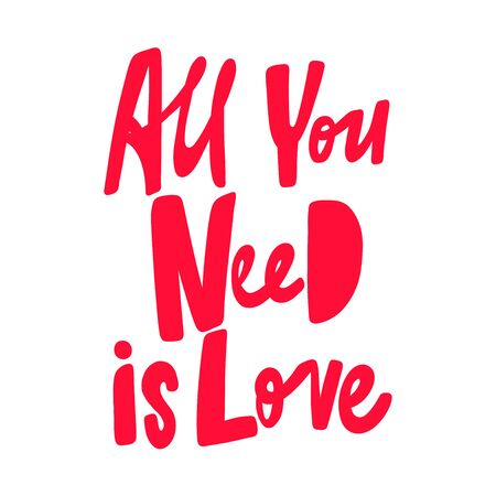 All you need is love. Valentines day Sticker for social media content. Vector hand drawn illustration design. Illustration