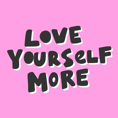 Love yourself more. Sticker for social media content. Vector hand drawn illustration design. Иллюстрация
