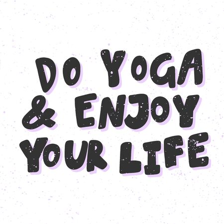 Do yoga and enjoy your life. Sticker for social media content. Vector hand drawn illustration design. Illustration