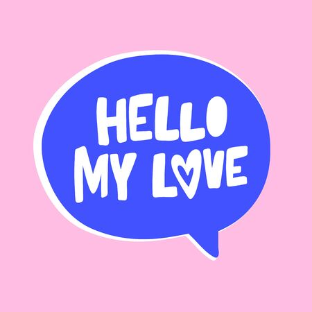 Hello my love. Valentine s day Sticker for social media content.