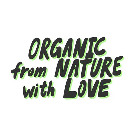 Organic from nature with love. Green eco bio sticker for social media content. Vector hand drawn illustration design. Illustration