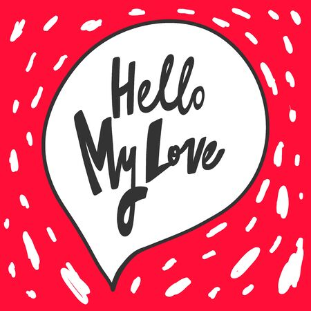 Hello my love. Valentine s day Sticker for social media content.