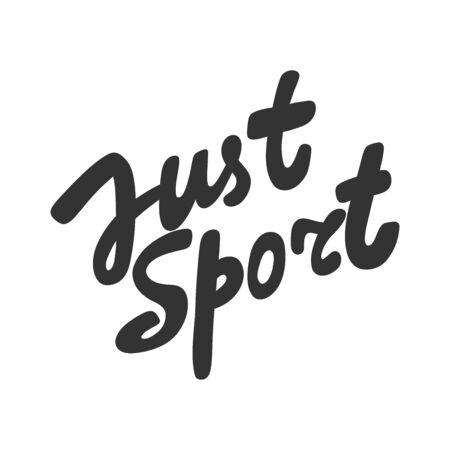 Just sport. Sticker for social media content. Vector hand drawn illustration design. Çizim
