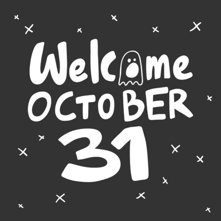 Welcome October 31. Halloween Sticker for social media content. Vector hand drawn illustration design.