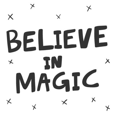 Believe in magic. Halloween Sticker for social media content. Vector hand drawn illustration design.