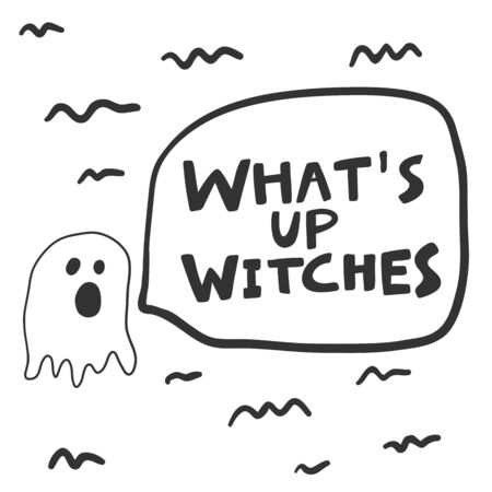 Whats up witches. Halloween Sticker for social media content. Vector hand drawn illustration design.
