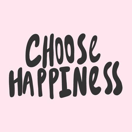 Choose happiness. Sticker for social media content. Vector hand drawn illustration design. 일러스트