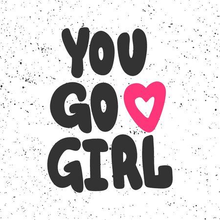 You go girl. Sticker for social media content. Vector hand drawn illustration design. 일러스트