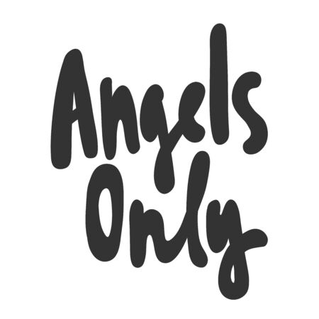 Angels only. Sticker for social media content. Vector hand drawn illustration design.