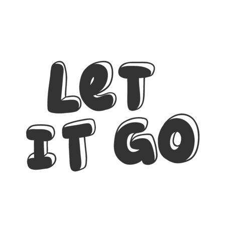 Let it go. Sticker for social media content. Vector hand drawn illustration design.
