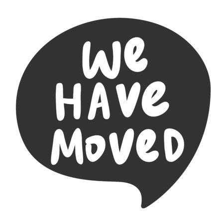 We have moved. Sticker for social media content. Vector hand drawn illustration design. 일러스트