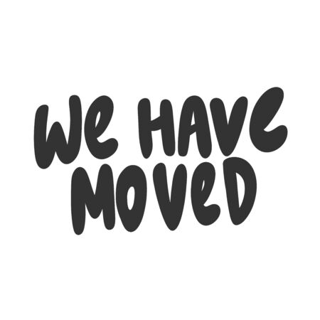 We have moved. Sticker for social media content. Vector hand drawn illustration design. Vectores