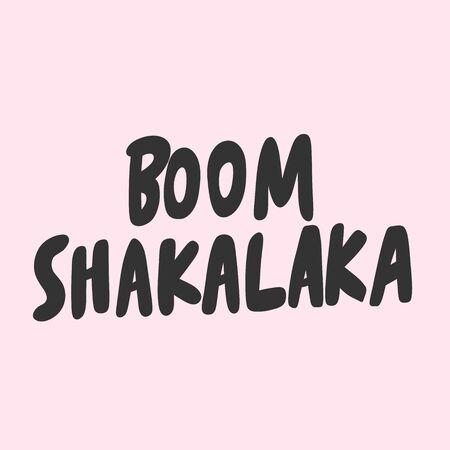 Boom shakalaka. Sticker for social media content. Vector hand drawn illustration design.
