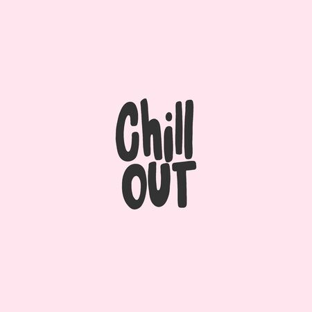 Chill out. Sticker for social media content. Vector hand drawn illustration design. Vectores
