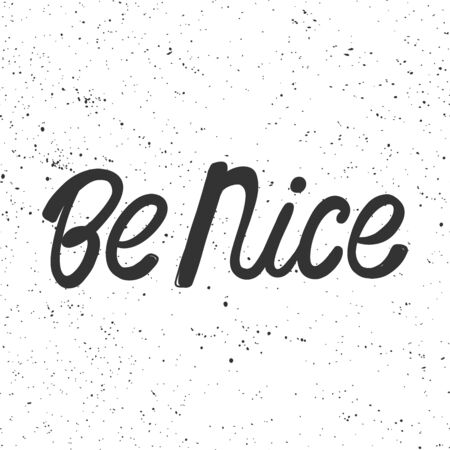 Be nice. Sticker for social media content. Vector hand drawn illustration design.