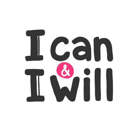 I can and I will. Sticker for social media content. Vector hand drawn illustration design.