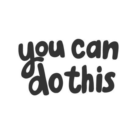You can do this. Sticker for social media content. Vector hand drawn illustration design. Ilustração Vetorial