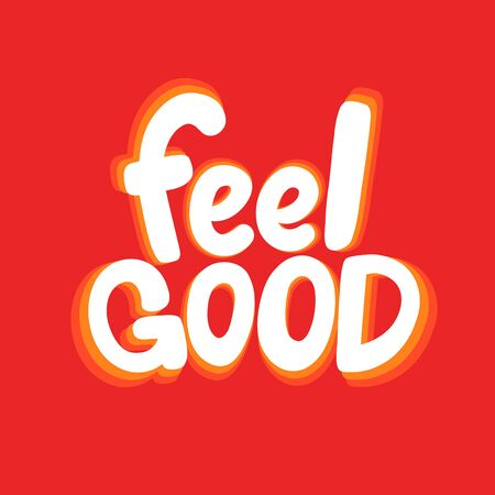 Feel good. Sticker for social media content. Vector hand drawn illustration design.