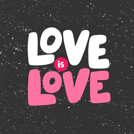 Love is love. Sticker for social media content. Vector hand drawn illustration design.