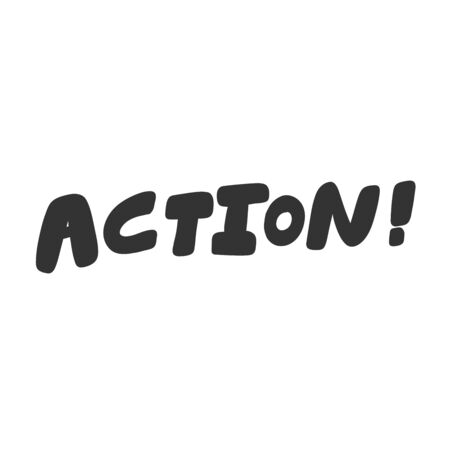 Action. Vector hand drawn illustration sticker with cartoon lettering. Good as a sticker, video blog cover, social media message, gift cart, t shirt print design. Illustration