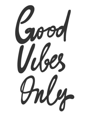 Good vibes only. Vector hand drawn illustration sticker with cartoon lettering. Good as a sticker, video blog cover, social media message, gift cart, t shirt print design.