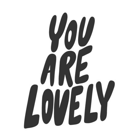 You are lovely. Vector hand drawn illustration sticker with cartoon lettering. Good as a sticker, video blog cover, social media message, gift cart, t shirt print design. 일러스트