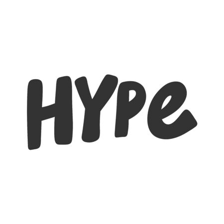 Hype. Vector hand drawn illustration sticker with cartoon lettering. Good as a sticker, video blog cover, social media message, gift cart, t shirt print design. 일러스트