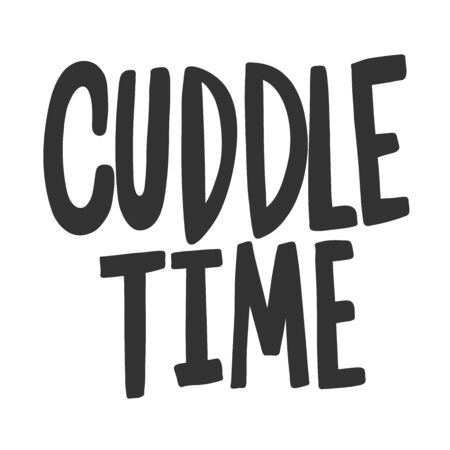 Cuddle time. Vector hand drawn illustration sticker with cartoon lettering. Good as a sticker, video blog cover, social media message, gift cart, t shirt print design.