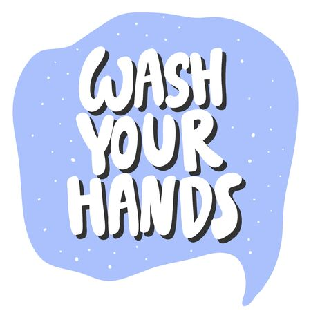 Wash your hands. Vector hand drawn illustration sticker with cartoon lettering. Good as a sticker, video blog cover, social media message, gift cart, t shirt print design. 일러스트