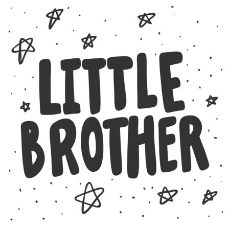 Little brother. Vector hand drawn illustration sticker with cartoon lettering. Good as a sticker, video blog cover, social media message, gift cart, t shirt print design.