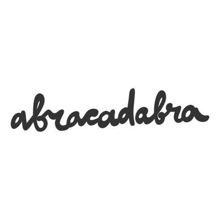 Abracadabra. Vector hand drawn illustration sticker with cartoon lettering. Good as a sticker, video blog cover, social media message, gift cart, t shirt print design.