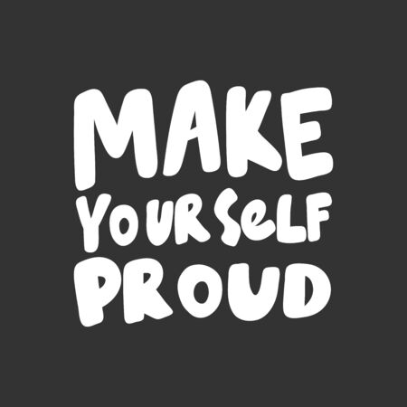 Make yourself proud. Sticker for social media content. Vector hand drawn illustration design.