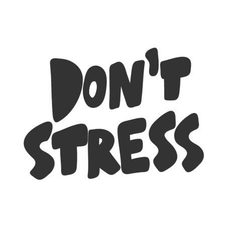Do not stress. Sticker for social media content. Vector hand drawn illustration design.