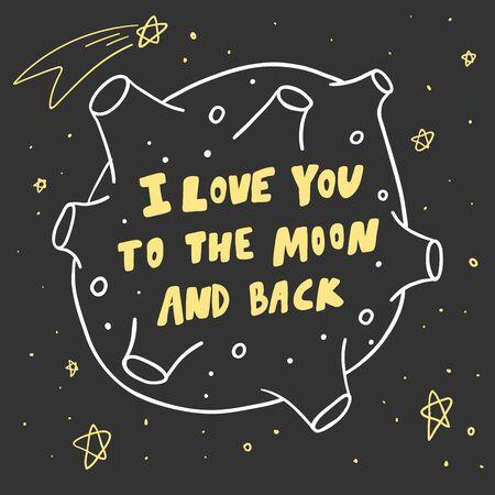 I love you to the moon and back. Sticker for social media content. Vector hand drawn illustration design. Ilustração